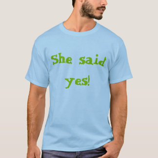 """""""She Said Yes"""" and """"Lucky Me"""" T-Shirt"""