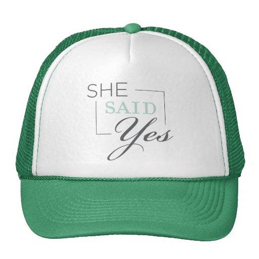 She said yes  Cap Mesh Hat