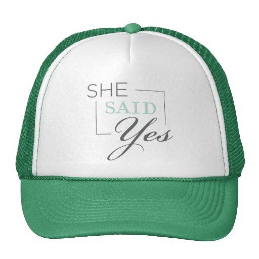 She said yes  Cap Mesh Hats