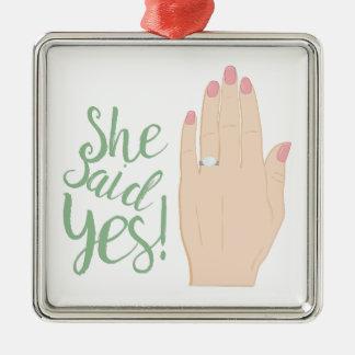 She Said Yes Metal Ornament