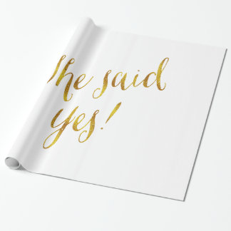 She Said Yes Quote Faux Gold Foil Metallic Design Wrapping Paper