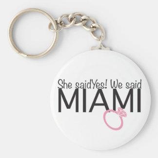 She said yes we said Miami Keychain