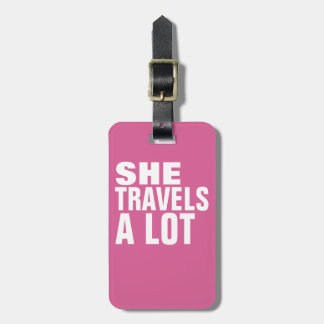 she travels a lot, pink luggage tag