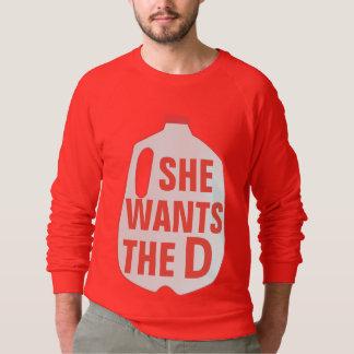 She Wants the D Sweatshirt
