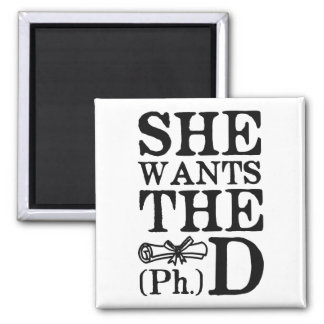 She Wants the PhD Refrigerator Magnet