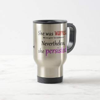 She Was Warned Text Travel Mug