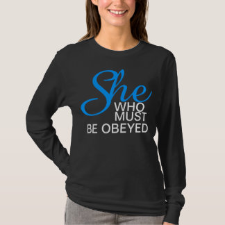 She Who Must Be Obeyed - Roseanne Inspired T-Shirt