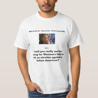She would never go to Moscow for help-tee shirt