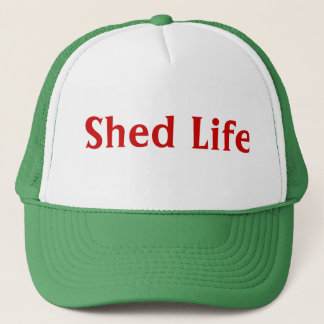Shed Life Trucker's Hat