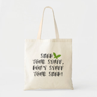 Shed your stuff don't stuff your shed bag