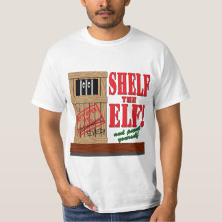 Shelf the Elf T-Shirt