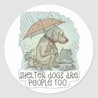 Shelter Dogs are People Too Round Sticker