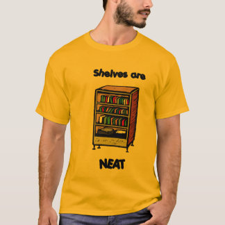 Shelves are... T-Shirt