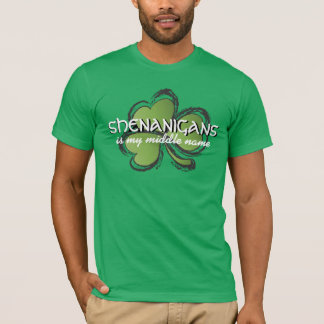 Shenanigans Is My Middle Name Funny T-Shirt