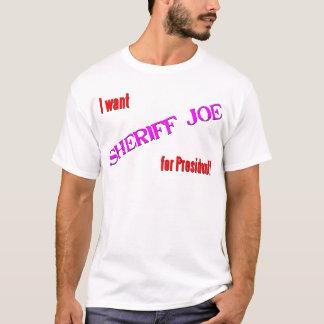 Sheriff Joe For President T-Shirt