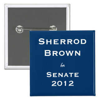 Sherrod Brown for Senate 15 Cm Square Badge