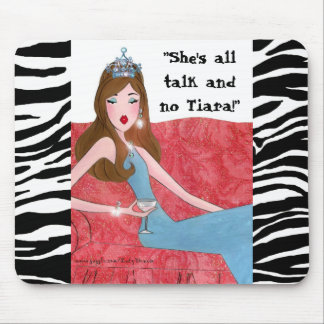 """She's all talk and no Tiara!"" mousepad"