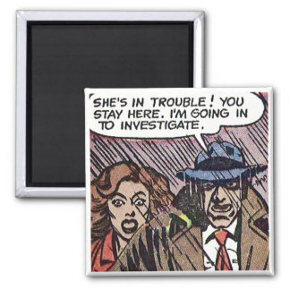 """""""She's in trouble!"""" Square Magnet"""
