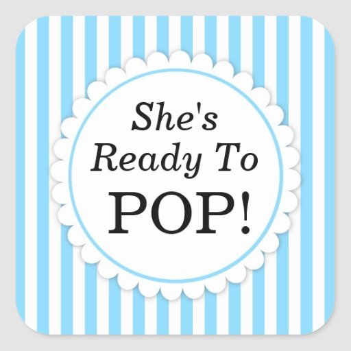 She39s ready to pop square sticker blue stripes zazzle for About to pop labels