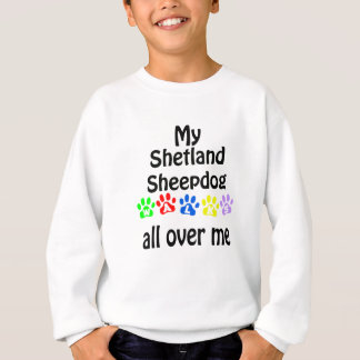 Shetland Sheepdog Walks Design Sweatshirt