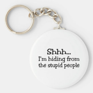 Shh Im Hiding From The Stupid People Key Ring
