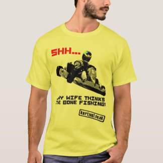 Shh... My Wife Thinks I've Gone Fishing T-Shirt