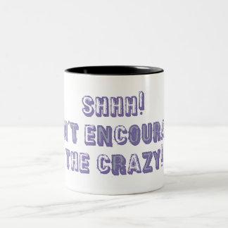 Shhh! Don't Encourage the Crazy Two-Tone Coffee Mug