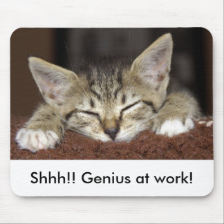 Shhh!! Genius at work! Mouse Pad