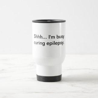 Shhh... I'm busy curing epilepsy. Travel Mug