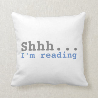 Shhh I'm reading | Funny Cushion