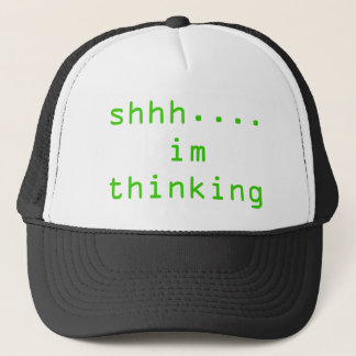 shhh....im thinking trucker hat