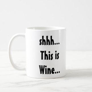 shhh... This is Wine... Coffee Mug