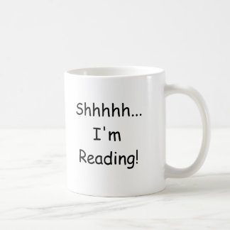 Shhhhh...I'm Reading! Coffee Mug