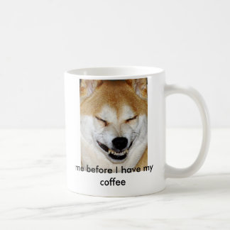 Shiba Inu Dog Face , Me before I have my coffee Coffee Mug