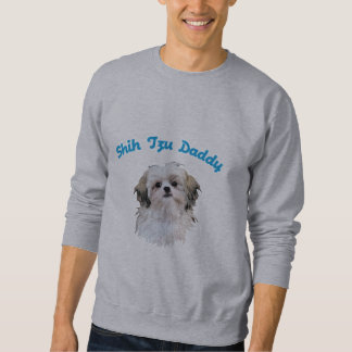 Shih Tzu Daddy Sweatshirt