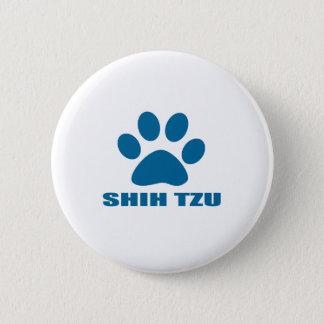 SHIH TZU DOG DESIGNS 6 CM ROUND BADGE