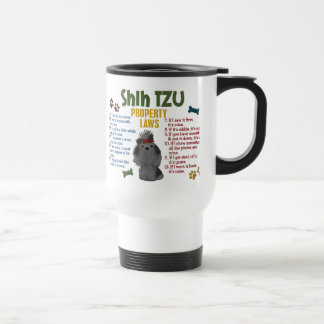 Shih Tzu Property Laws 4 Stainless Steel Travel Mug