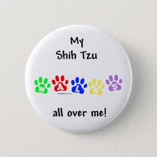 Shih Tzu Walks All Over You - Button