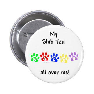 Shih Tzu Walks All Over You - Button