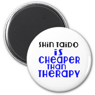 Shin Taido Is Cheaper  Than Therapy 6 Cm Round Magnet