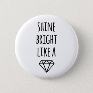 Shine Bright Like a Diamond 6 Cm Round Badge
