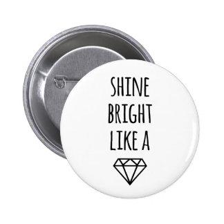 Shine Bright Like a Diamond 6 Cm Round Badge