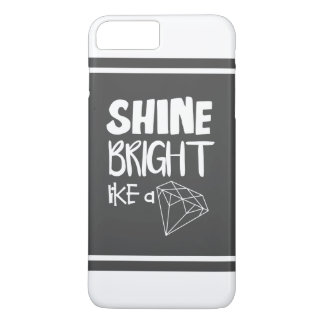 Shine Bright Like a Diamond iPhone 7 Case