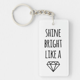 Shine Bright Like a Diamond Keychain