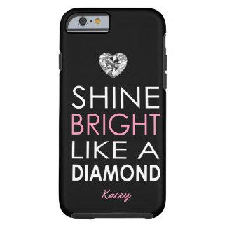 Shine bright like a Diamond - personalised Tough iPhone 6 Case