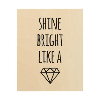 Shine Bright Like a Diamond Quote Wood Wall Art