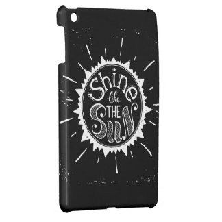 Shine Like The Sun iPad Mini Covers