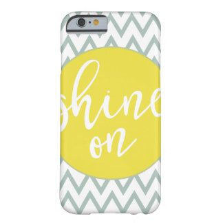 Shine On iPhone 6 Case Barely There iPhone 6 Case