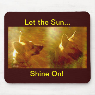 Shine On Me German Shepherd Mouse Pad
