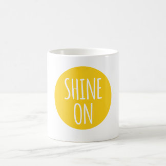 shine on, text design with sun for t-shirt coffee mugs